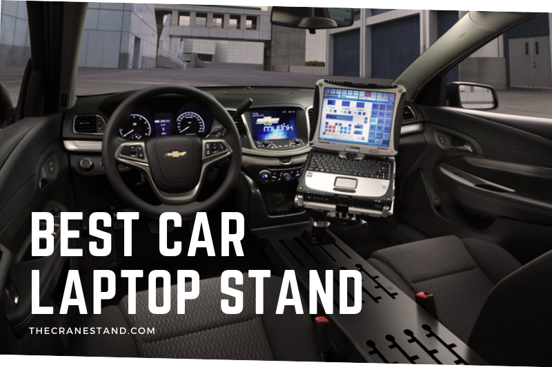 Best Car Laptop Stand in 2021